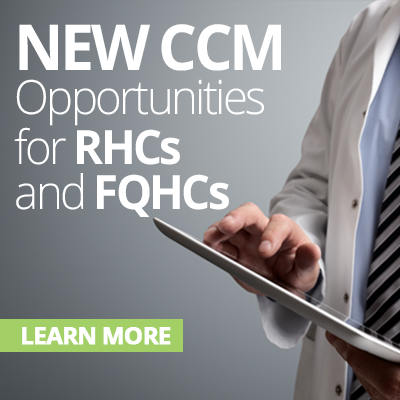 Read more about new CCM opportunities for RHCs and FQHCs.