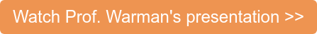 Watch Prof. Warman's presentation >>