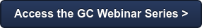 Access the GC Webinar Series >