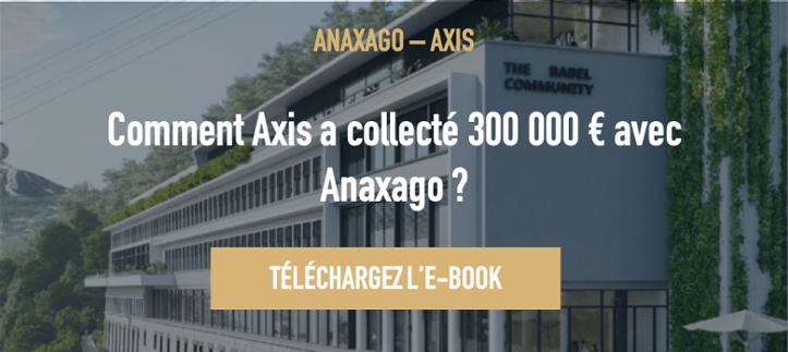 Etude de cas Axis et Anaxago Immobilier