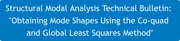 "Structural Modal Analysis Technical Bulletin:  ""Obtaining Mode Shapes Using the Co-quad  and Global Least Squares Method"""