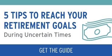 5 Tips to Reach Your Retirement Goals Guide