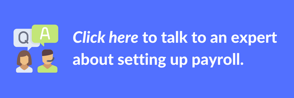 Talk to an expert about setting up payroll.