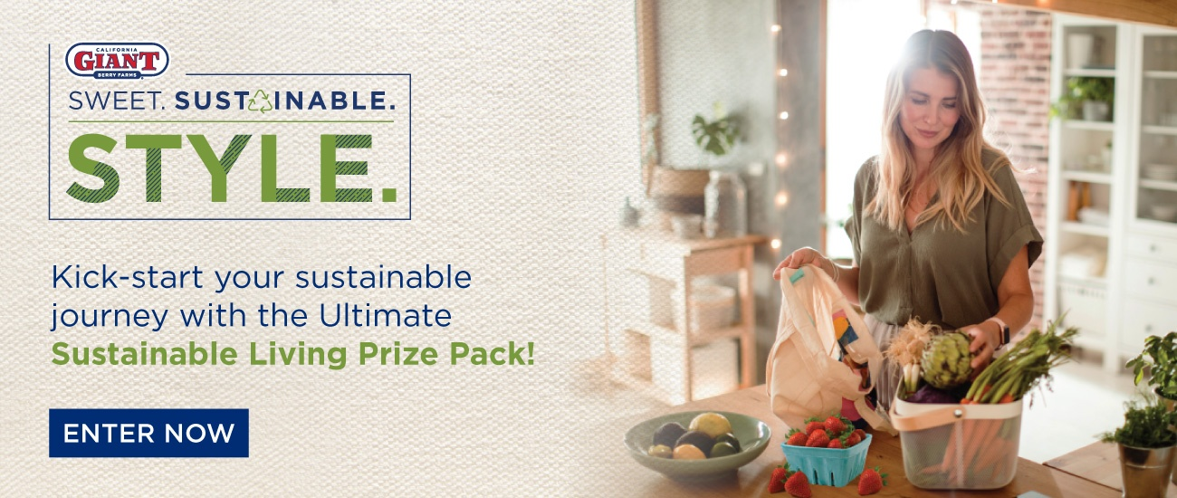 Enter Now | Sweet. Sustainable. Style. | California Giant Berry Farms