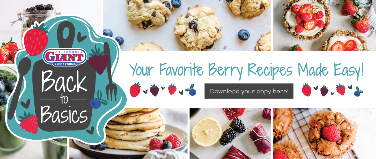 Back to Basics | Your Favorite Berry Recipes Made Easy! Download your copy here!