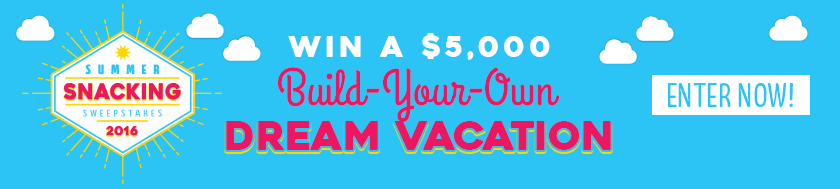 2016 Summer Snacking Sweepstakes Win $5000 Dream Vacation
