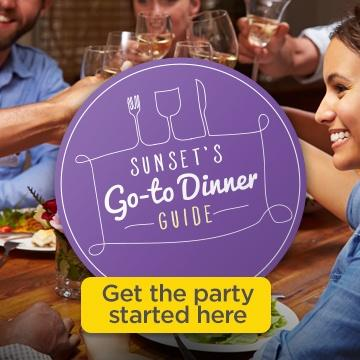 SUNSET'S Go-to Dinner Guide | Get the party started here