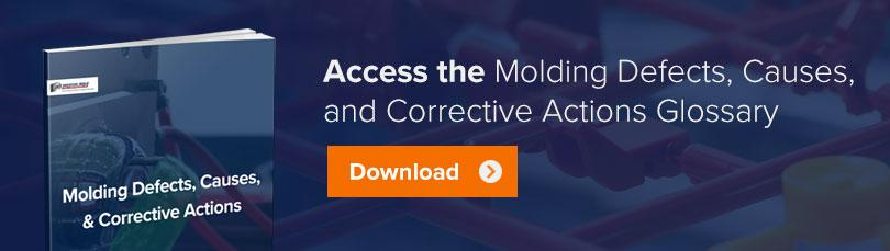 Access the Molding Defects, Causes, and Corrective Actions Glossary