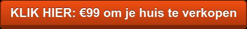 KLIK HIER: €99 om je huis te verkopen