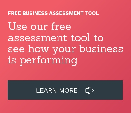 Use our free assessment tool to see how your business is performing