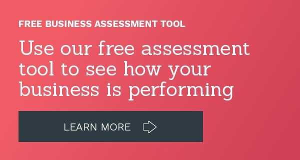 Use our free business assessment tool to see how your business is performing