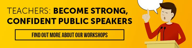 Public speaking for teachers CPD workshops