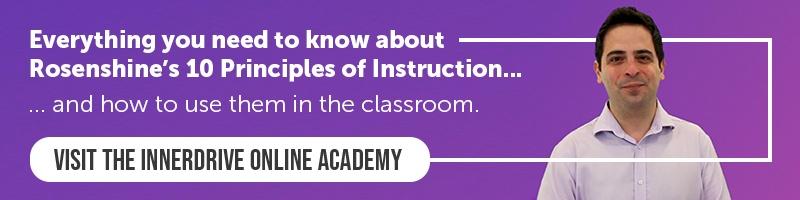Rosenshine's 10 Principles of Instruction online teacher CPD on the InnerDrive Online Academy