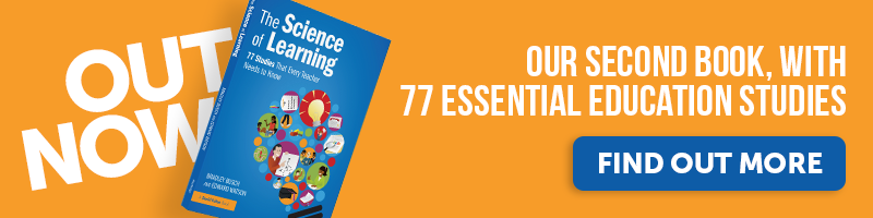 The science of learning: 77 studies that every teacher needs to know, our second book, is out now
