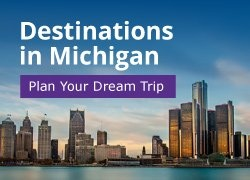Destinations in Michigan: Plan Your Dream Trip