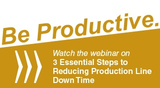 Watch the webinar on 3 Essential Steps To Reducing Production Line Down Time