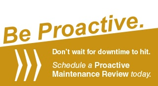 Don't Wait Around For Downtime To Hit. Schedule a Proactive Maintenance Review today.