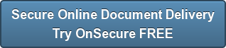 Secure Online Document Delivery Try OnSecure FREE