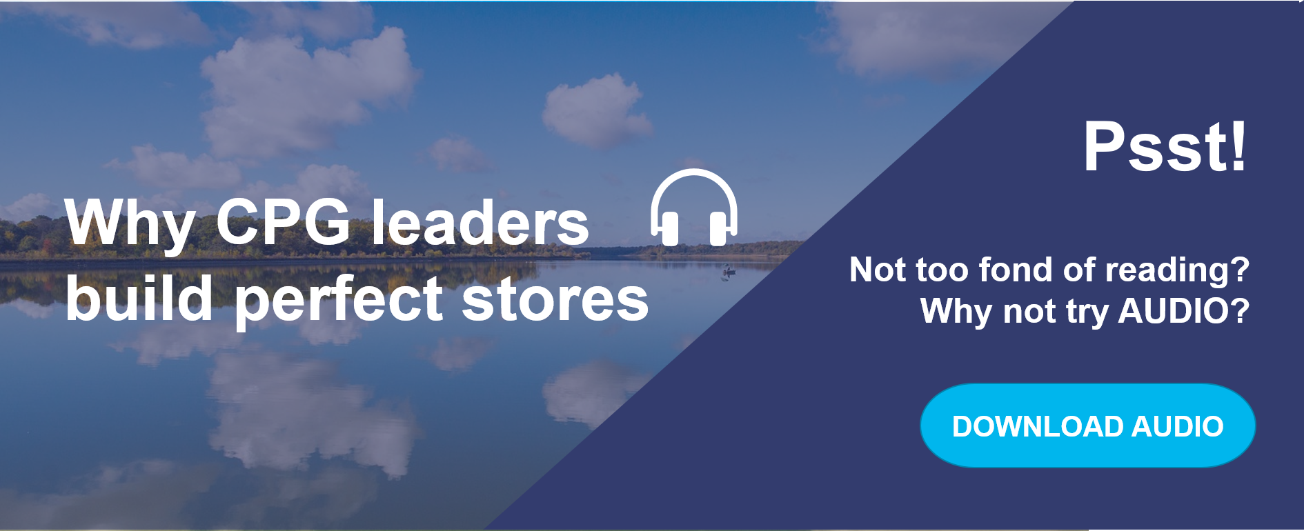 Audio: Why CPG Leaders Build Perfect Stores