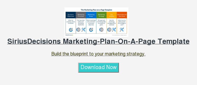 SiriusDecisions Marketing-Plan-On-A-Page Template  Build the blueprint to your marketing strategy.  Download Now