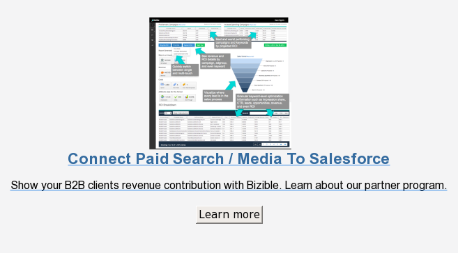 Connect Paid Search / Media To Salesforce  Show your B2B clients revenue contribution with Bizible. Learn about our  partner program.  Learn more
