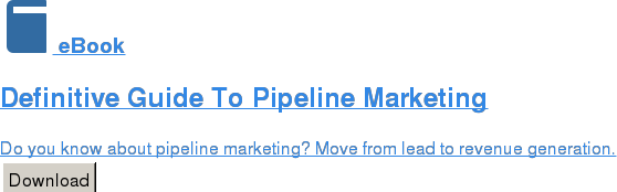 eBook  Definitive Guide To Pipeline Marketing  Do you know about pipeline marketing? Move from lead to revenue generation. Download