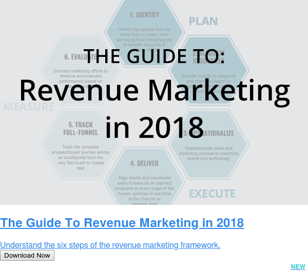 The Guide To Revenue Marketing in 2018  Understand the six steps of the revenue marketing framework. Download Now NEW