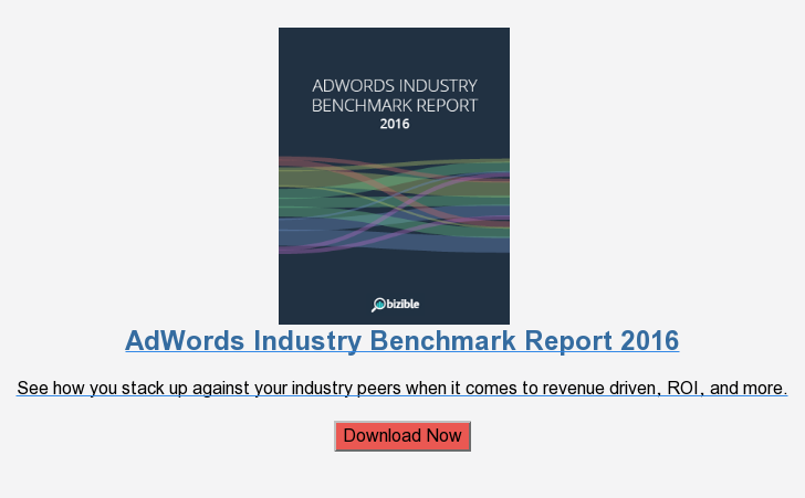 AdWords Industry Benchmark Report 2016  See how you stack up against your industry peers when it comes to revenue  driven, ROI, and more.  Download Now