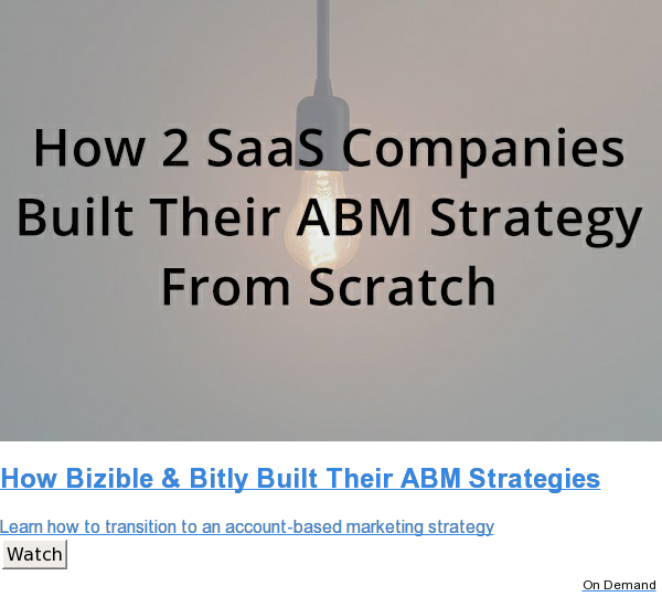 How Bizible & Bitly Built Their ABM Strategies  Learn how to transition to an account-based marketing strategy Watch On Demand