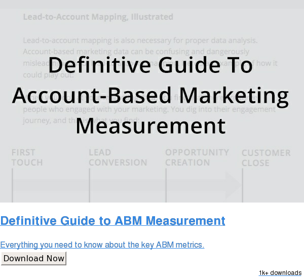 Definitive Guide to ABM Measurement  Everything you need to know about the key ABM metrics. Download Now 1k downloads