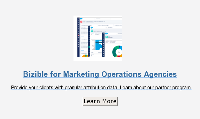 Bizible for Marketing Operations Agencies  Provide your clients with granular attribution data. Learn about our partner  program.  Learn More