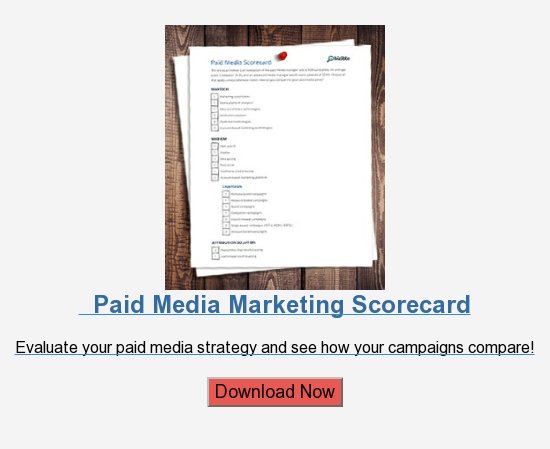 Paid Media Marketing Scorecard  Evaluate your paid media strategy and see how your campaigns compare!  Download Now