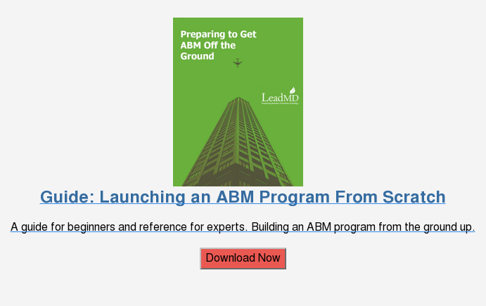 Guide: Launching an ABM Program From Scratch  A guide for beginners and reference for experts. Building an ABM program from  the ground up.  Download Now