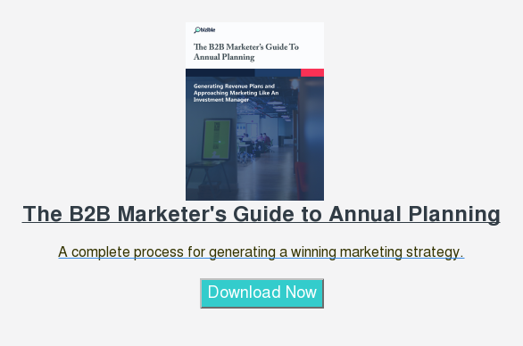 The B2B Marketer's Guide to Annual Planning  A complete process for generating a winning marketing strategy.  Download Now