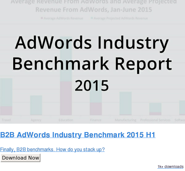 B2B AdWords Industry Benchmark 2015 H1  Finally, B2B benchmarks. How do you stack up? Download Now 630 downloads