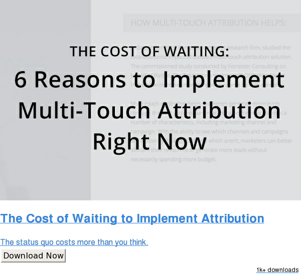 The Cost of Waiting to Implement Attribution  The status quo costs more than you think. Download Now 1k+ downloads