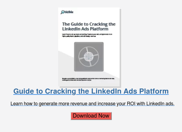 Guide to Cracking the LinkedIn Ads Platform  Learn how to generate more revenue and increase your ROI with LinkedIn ads.  Download Now