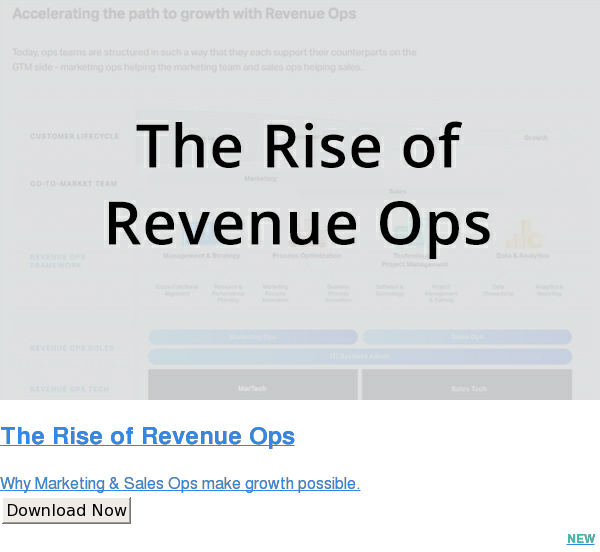 The Rise of Revenue Ops  Why Marketing & Sales Ops make growth possible. Download Now NEW