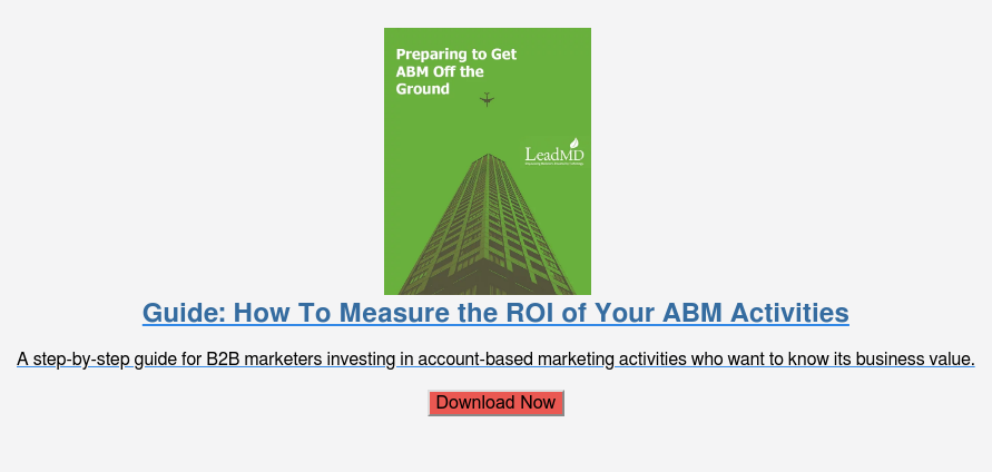 Guide: How To Measure the ROI of Your ABM Activities  A step-by-step guide for B2B marketers investing in account-based marketing  activities who want to know its business value.  Download Now