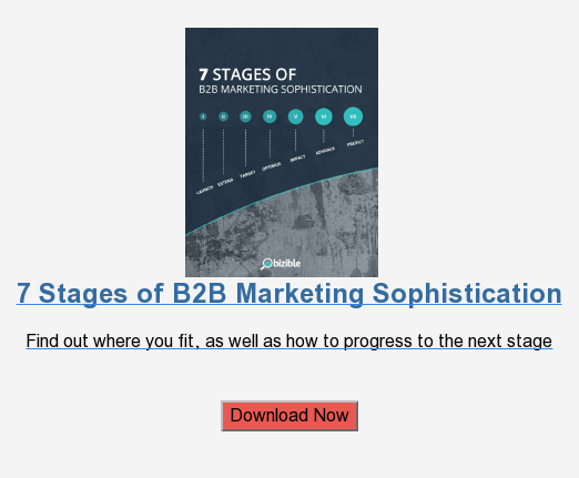 7 Stages of B2B Marketing Sophistication  Find out where you fit, as well as how to progress to the next stage    Download Now