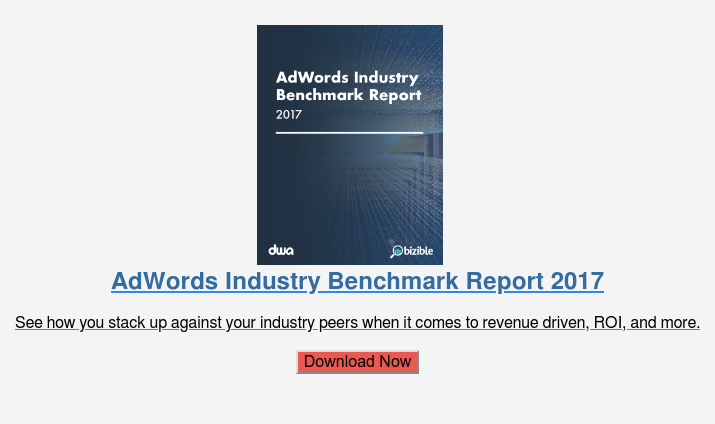 AdWords Industry Benchmark Report 2017  See how you stack up against your industry peers when it comes to revenue  driven, ROI, and more.  Download Now