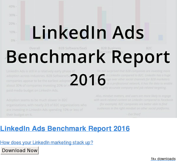LinkedIn Ads Benchmark Report 2016  How does your LinkedIn marketing stack up? Download Now 1.5k downloads