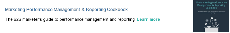Marketing Performance Management & Reporting Cookbook  The B2B marketer's guide to performance management and reporting. Learn more
