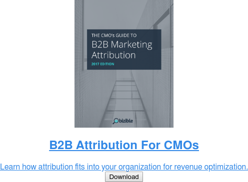 B2B Attribution For CMOs  Learn how attribution fits into your organization for revenue optimization. Download