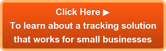 Click Here  To learn about a tracking solution that works for small businesses