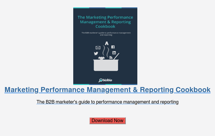 Marketing Performance Management & Reporting Cookbook  The B2B marketer's guide to performance management and reporting    Download Now