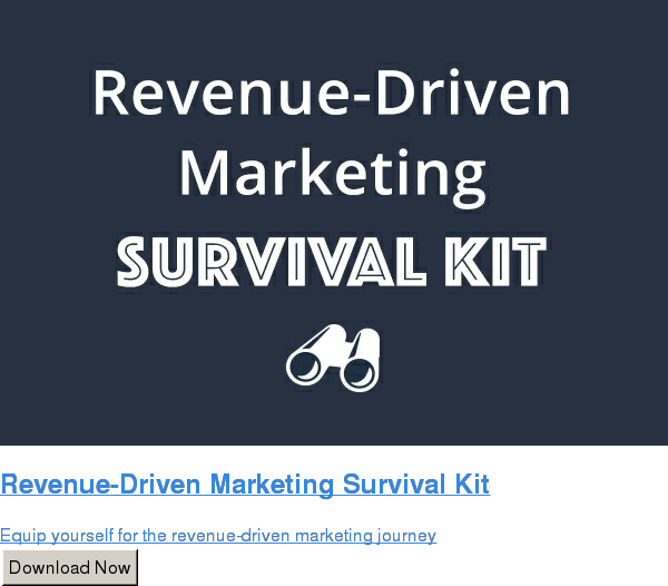 Revenue-Driven Marketing Survival Kit  Equip yourself for the revenue-driven marketing journey Download Now