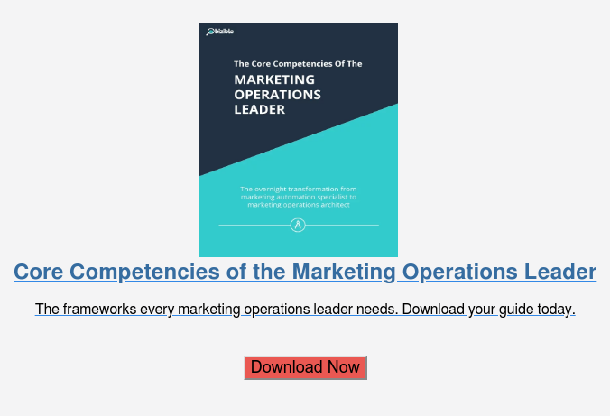Core Competencies of the Marketing Operations Leader  The frameworks every marketing operations leader needs. Download your guide  today.    Download Now