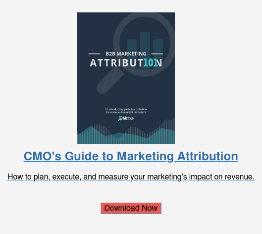 CMO's Guide to Marketing Attribution  How to plan, execute, and measure your marketing's impact on revenue.    Download Now
