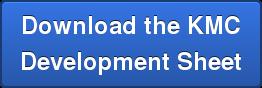Download the KMC Development Sheet